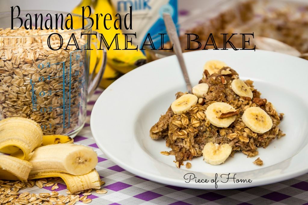 Banana Bread Oatmeal Bake Piece of Home