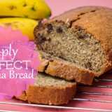 Simply Perfect Banana Bread