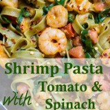 Shrimp Pasta with Spinach & Tomatoes in Garlic Butter Sauce
